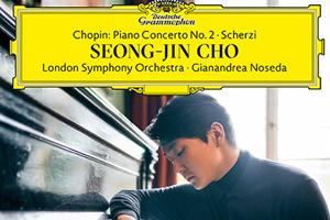 【新譜情報】チョ・ソンジン、ジャナンドレア・ノセダ、ロンドン交響楽団「ショパン: ピアノ協奏曲第2番、スケルツォ」 (2021年8月27日発売)